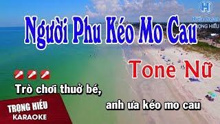 Karaoke Người Phu Kéo Mo Cau Tone Nữ Nhạc Sống | Trọng Hiếu