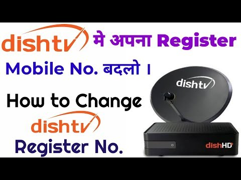 How to Change Registered Mobile Number on Dish TV!!! - YouTube