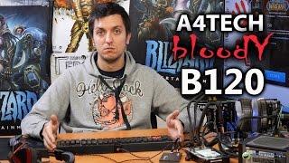 A4Tech Bloody B120: обзор игровой клавиатуры