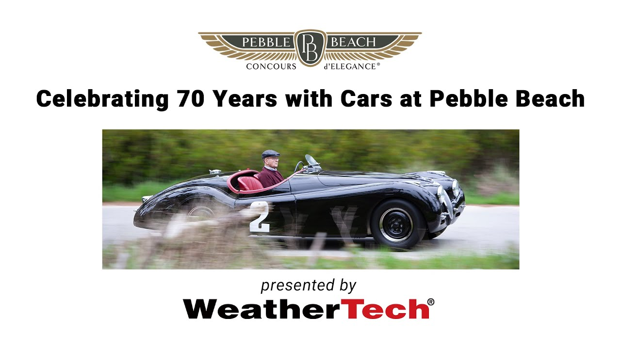 Celebrating 70 Years with Cars at Pebble Beach - presented by WeatherTech