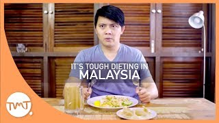 Its Tough Dieting In Malaysia