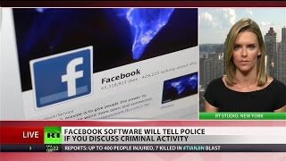 New Facebook software can scan, snitch on people for criminal activity