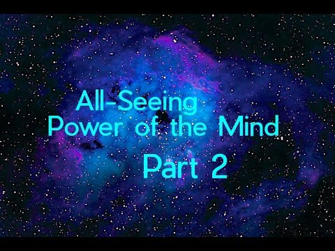 ALL-SEEING POWER OF THE MIND - PART 2 - WILTON DE GREY (HD)