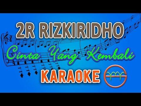 2R RizkiRidho - Cinta Yang Kembali (Karaoke Lirik Chord) by GMusic