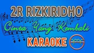 2r rizkiridho cinta yang kembali karaoke lirik chord by gmusic