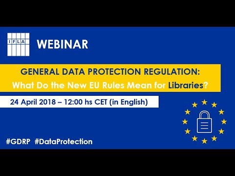 General Data Protection Regulation: What Do the New EU Rules Mean for Libraries