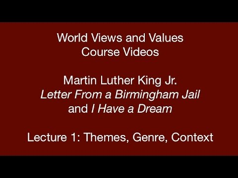 World Views and Values: Martin Luther King, Jr. Letter from a Birmingham Jail (lecture 1)