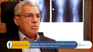 Prof.Dr.Nejat GüNEY - Kalça Protezi Uygulamasında Karşılaşılan Komplikasyonlar Nelerdir?