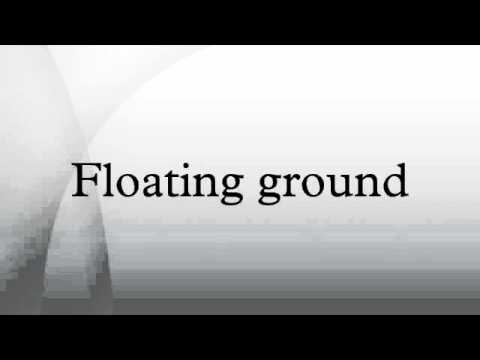 Floating ground