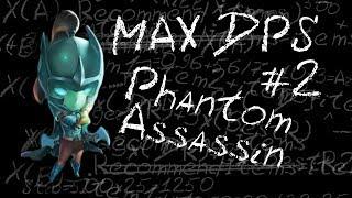 Maximum DPS: Phantom Assassin