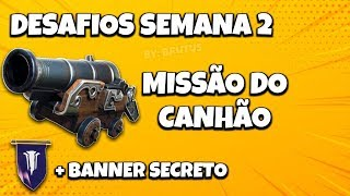 FORTNITE-CHALLENGES WEEK 2-CANNON + SECRET BANNER!