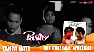 Gambar cover Pasto - Tanya Hati [Official Music Video]