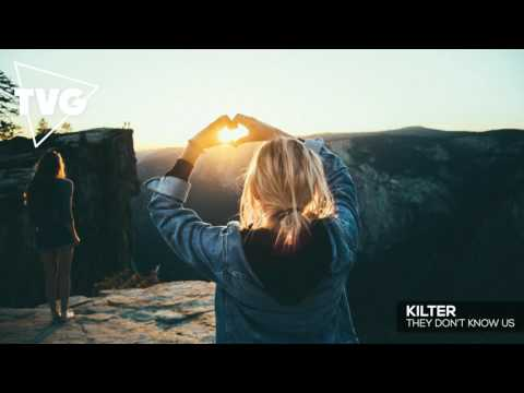 Kilter - They Don't Know Us