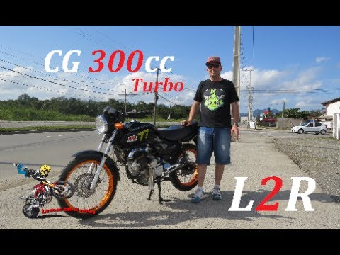 L2R !! CG com motor de 300cc !! Turbo !! Injetada !