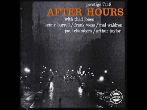 "Thad Jones / Frank Wess / Kenny Burrell — ""After Hours"" [Full Album] (1957)"