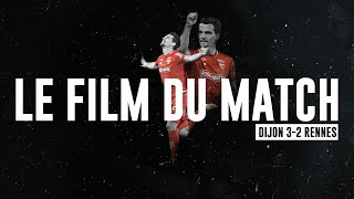 LE FILM DU MATCH #7 DIJON VS RENNES I HD
