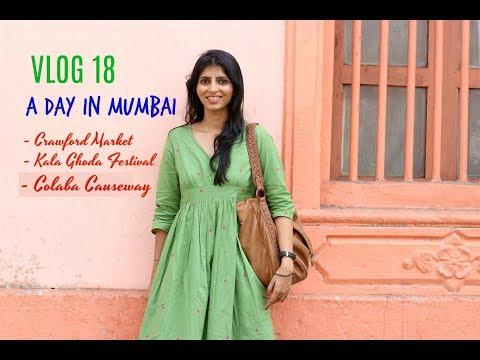 VLOG 18 : A Day In Mumbai : Crawford Market + Kala Ghoda Festival 2018 + Colaba Causeway