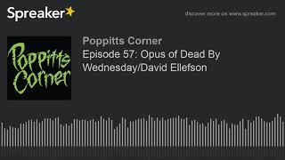 Episode 57: Opus of Dead By Wednesday/David Ellefson