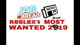 Roblox's Most Wanted Of 2019