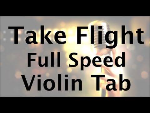 Take Flight Violin Tablature - FULL SPEED