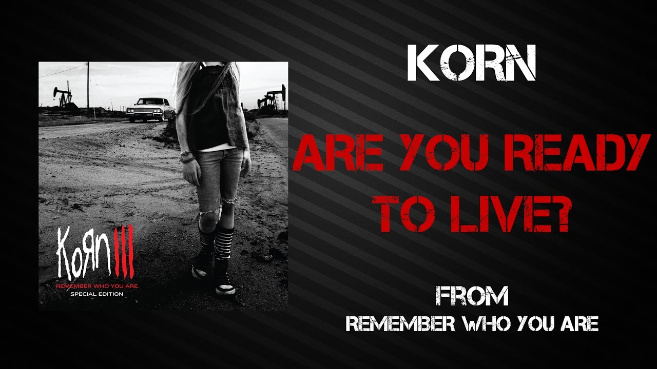 Korn - Are You Ready To Live? [Lyrics Video] - YouTube