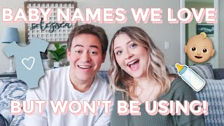 BABY NAMES WE LOVE BЏT WON'T BE USING! | BABY NAMES WE ALMOST USED!