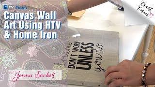 Canvas Wall Art Using HTV & Home Iron | Craft Corner