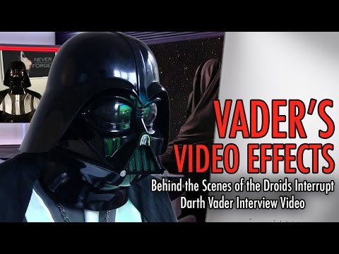 Vader's Video Effects - Behind the scenes of Droids Interrupt Darth Vader Interview