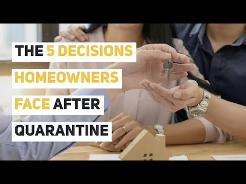 The 5 Decisions Homeowners Face After Quarantine