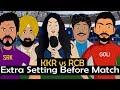 IPL 2019 KKR vs RCB : Extra Settings Before Match | Funny Spoof Video IPL #vivoipl2019