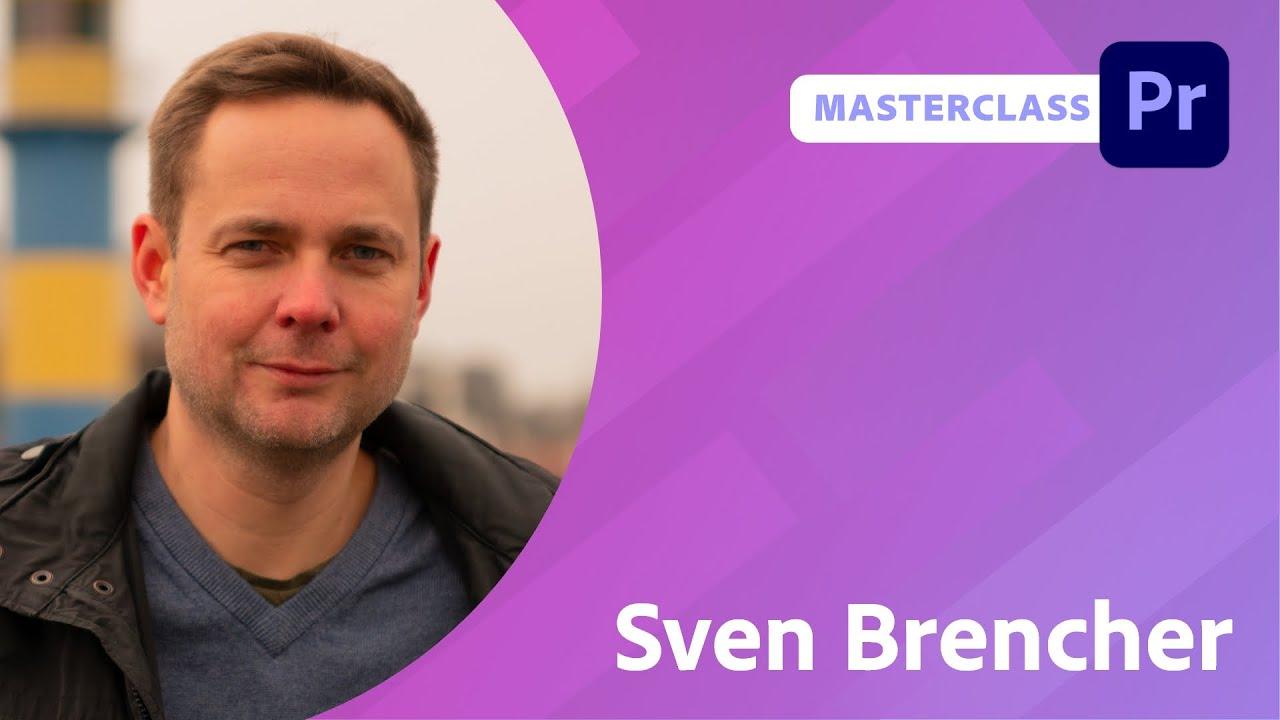 Video Masterclass: Grundlagen von Premiere Pro mit Sven Brencher  Adobe Live