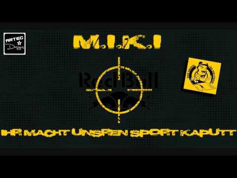 M.I.K.I - Ihr macht unsren Sport kaputt