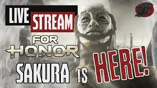 Скачать For Honor Live Stream Sakura Is Here Lets Have Some Fun