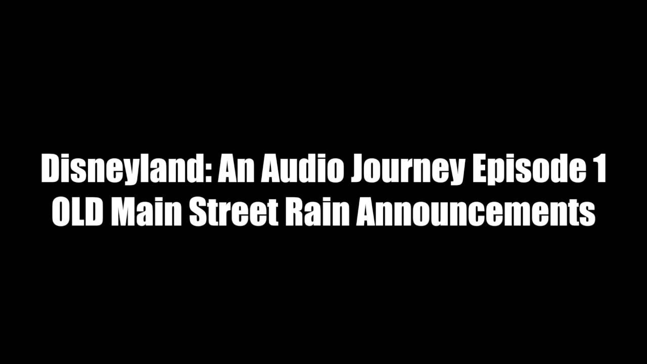 Main Street Rain Announcements - Disneyland: An Audio Journey Ep 1