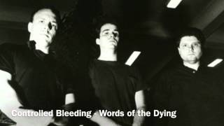 Controlled Bleeding - Words of the Dying