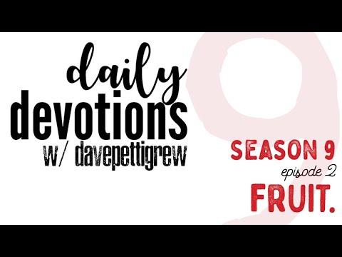 Download Daily Devotions with davepettigrew - Season 9 - Episode 2 - Fruit.