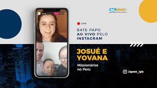LIVE APMT com Josué e Yovana Yupanqui | Missionários no Peru