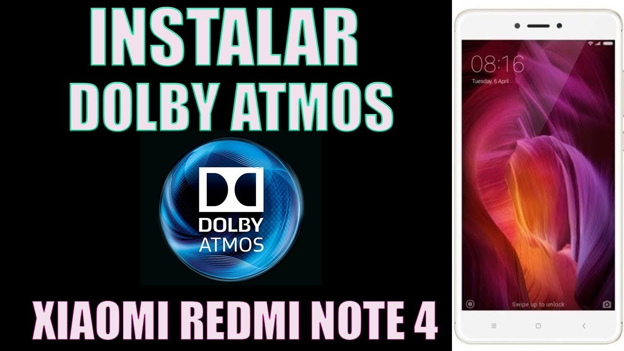 INSTALAR DOLBY ATMOS XIAOMI REDMI NOTE 4