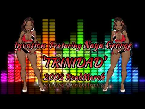 Invasion Feat  Naya George - Trinidad [2002 Roadmarch] @socaisyours