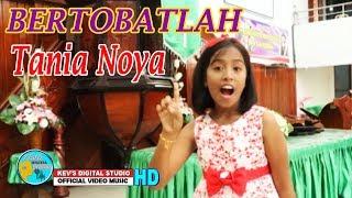 BERTOBATLAH - TANIA NOYA - KEVS DIGITAL STUDIO ( OFFICIAL VIDEO )
