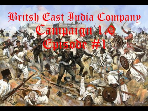 BEIC: British East India Company Campaign [Episode #1] A Mutiny!