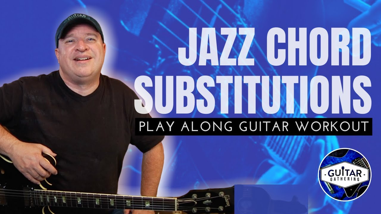 Jazz Chord Substitutions | Play Along Guitar Workout
