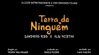 """Terra de Ninguém"" Sandrão RZO & Aʟϙ Mɪᴢᴛᴀʜ #UmDiaQualquerSpace"
