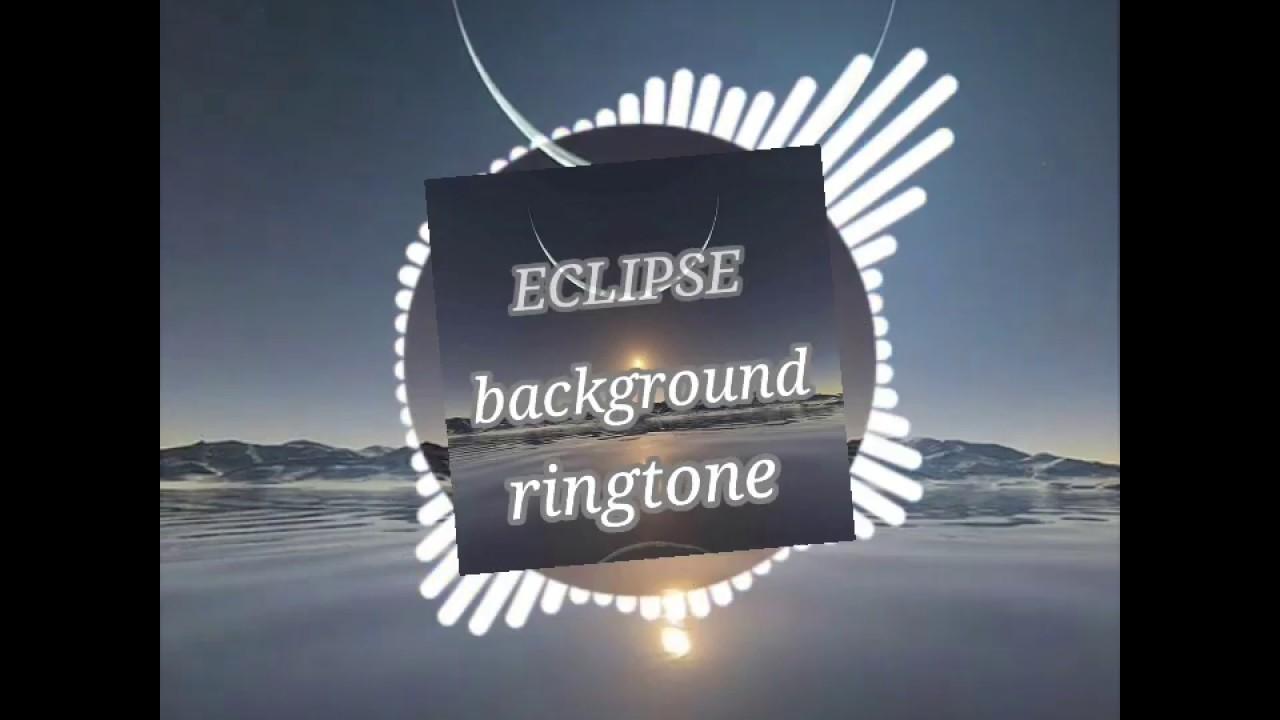 eclipse background ringtone youtube
