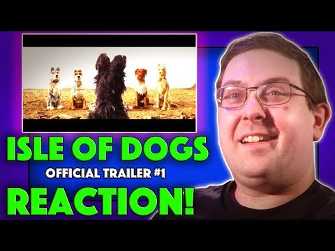 Thumbnail: REACTION! Isle of Dogs Trailer #1 - Wes Anderson Movie 2018