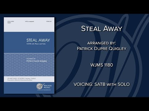 Steal Away | Arr. Patrick Quigley