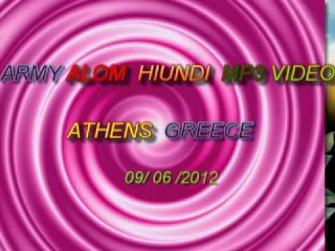 ARMY ALOM HINDI MP3 GAAN  VIDEO MADE-(ATHENS GREECE )17/06/2012,