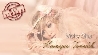 Vicky Shu - Kenangan Terindah (Official Music Video HD)