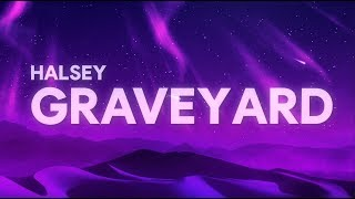 Halsey - Graveyard (Lyrics)