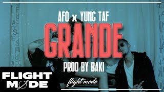 AFO x YUNG TAF - GRANDE (Official Music Video)
